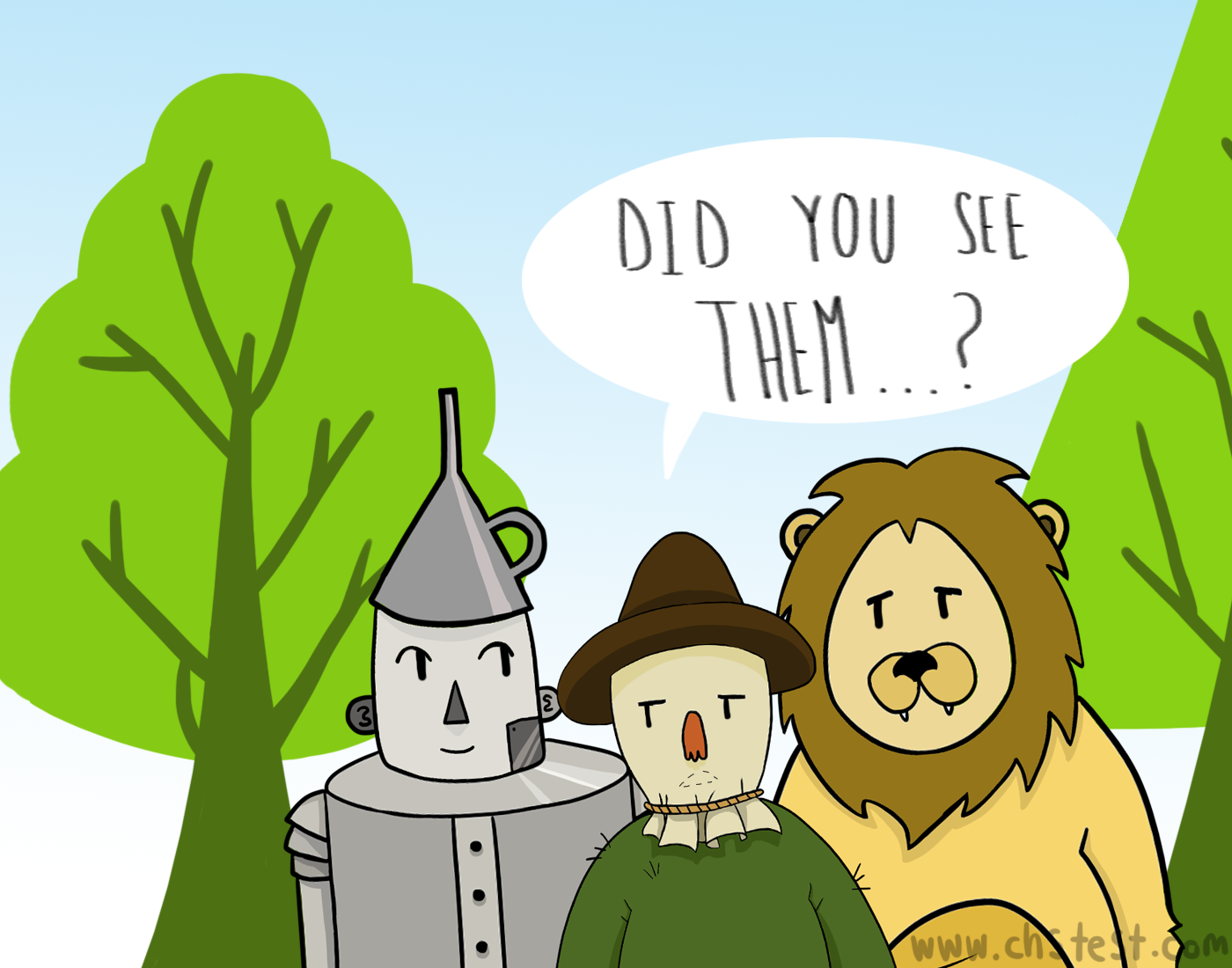 The Coward Lion, the Scarecrow and the Tin Woodman: Did you see them?